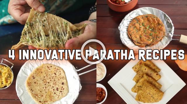 4 Innovative Paratha Recipes