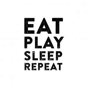 Eat-Play-Sleep-Repeat