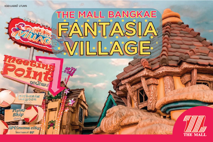THE MALL BANGKAE FANTASIA VILLAGE