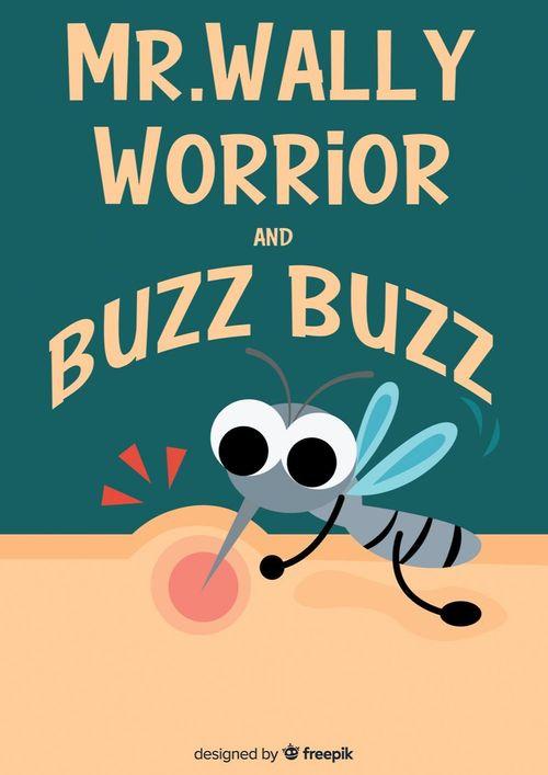 Mr.Wally Worrior and the Buzz Buzz