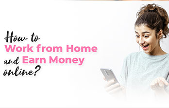 How to work from home and earn money online?