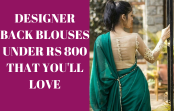designer back blouses under Rs 800 that you'll love