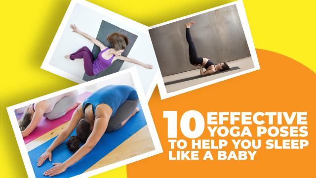 Ten Effective Yoga Poses to Help You Sleep Like A Baby