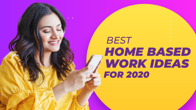 Best Home Based Work Ideas For 2020 With Zero Investment