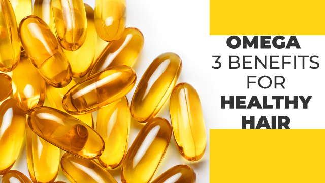 Omega 3 stimulates your hair follicles and sebaceous glands | Tips For Beautiful Hair for Beautiful People