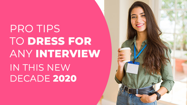 Pro Tips To Dress For Any Interview In This New Decade