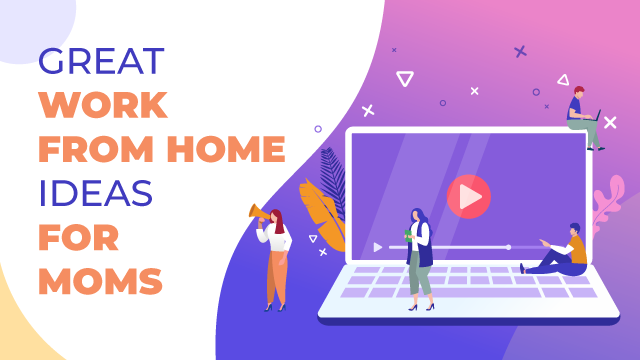 Great Work From Home Ideas For Indian Moms In 2020