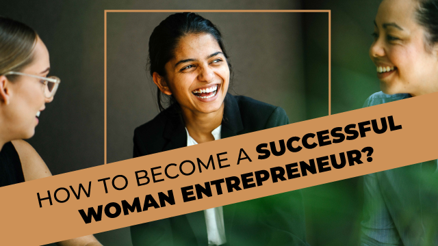 How to Become a Successful Woman Entrepreneurs in India
