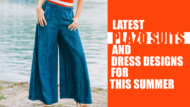 Latest Plazo Suits and Dress Designs for this Summer