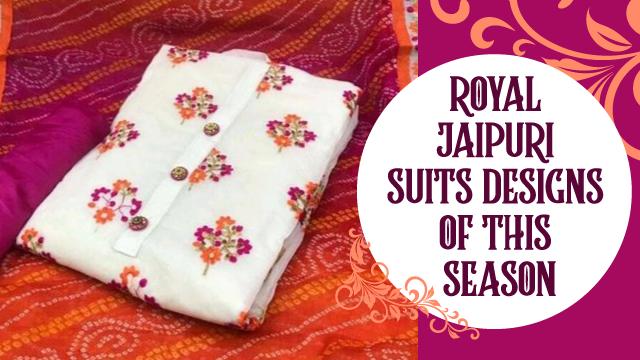 Top Royal Jaipuri Suits Designs For This Season