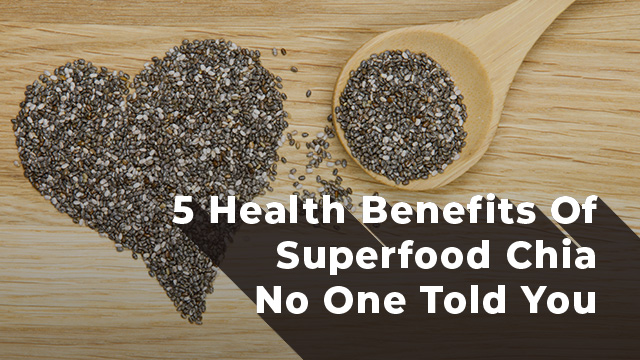 5 Health Benefits Of Superfood Chia No One Told You