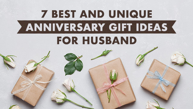 7 Best and Unique Anniversary Gift Ideas for Husband