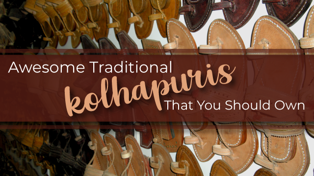 Awesome Traditional Kolhapuris That You Should Own