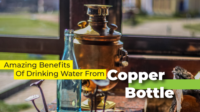 Amazing Benefits Of Drinking Water From Copper Bottle