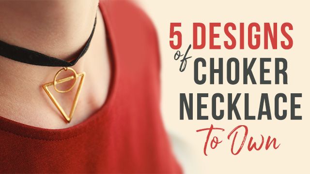 5 designs of choker necklace every girl must have