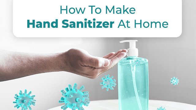 How to Make Hand Sanitizer at Home in Simple and Easy Steps