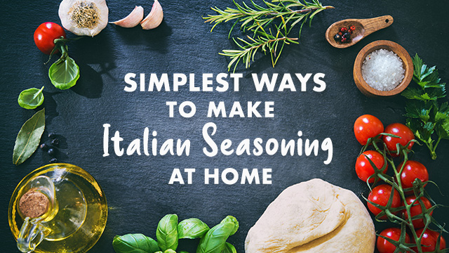 The simplest ways to make Italian seasoning at home