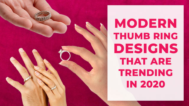 Modern Thumb Ring Designs That Are Trending in 2020