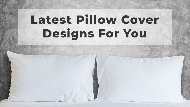Trending: Seasons Latest Pillow Cover Designs For You