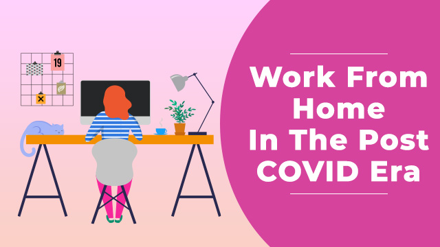 Could Work From Home Be The New Normal In The Post COVID Era?