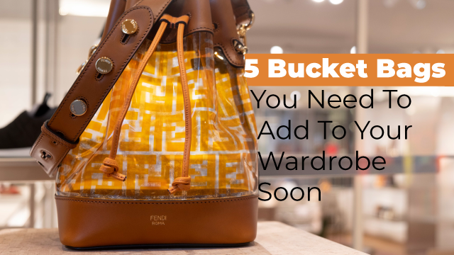5 Bucket Bags You Need To Add To Your Wardrobe Soon