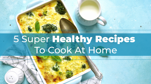 Make These Super Healthy Recipes At Home This Quarantine