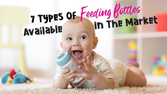 7 Types Of Feeding Bottles Available In The Market