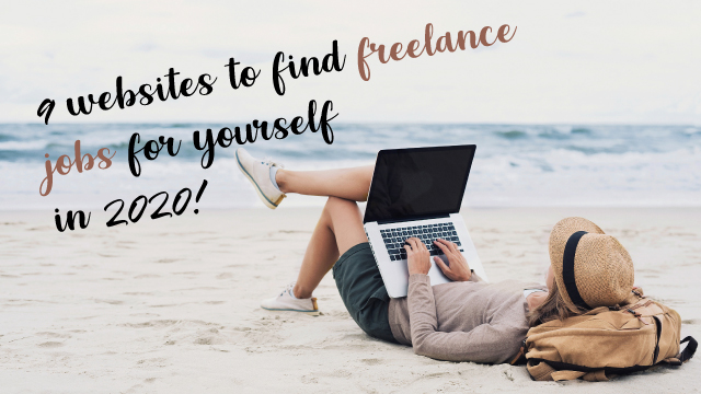 9 Websites To Find Freelance Jobs For Yourself In 2020!