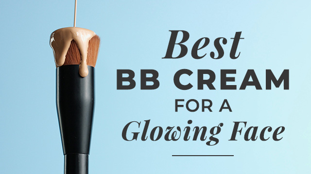 Here Are The Best BB Cream for a Glowing Face