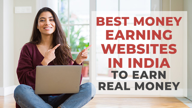 Best Money Earning Websites in India to Earn Real Money