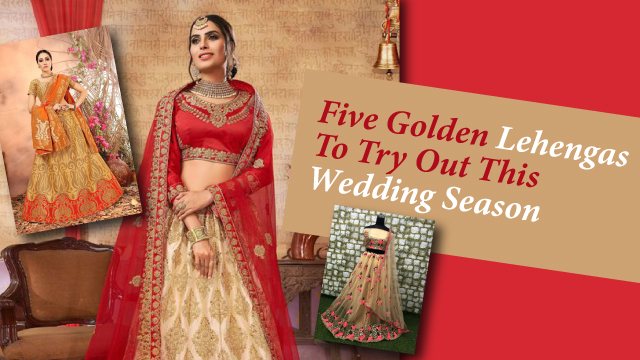Five Golden Lehengas To Try Out This Wedding Season