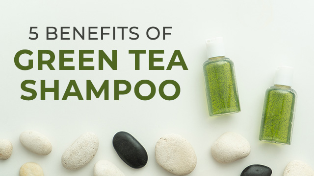 5 Amazing Benefits of Using Green Tea Shampoo on Hair