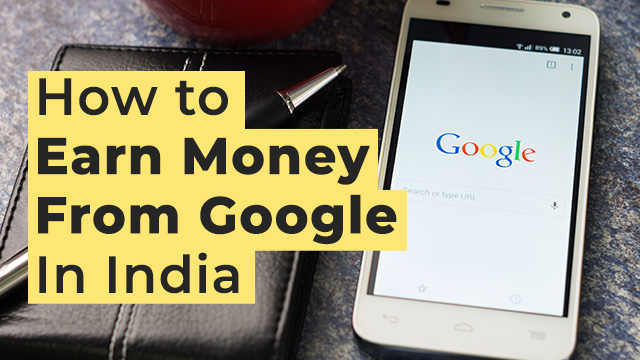 How to Earn Money Online With Google In India