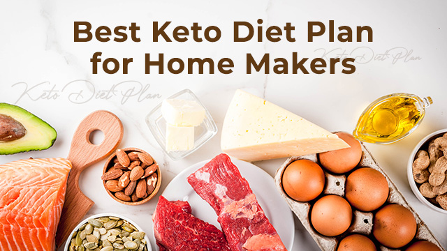 Best Easy to Follow Keto Diet Plan For Indian Home Makers