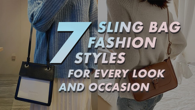7 sling bag fashion styles for every look and occasion