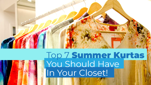 Top 7 Summer Kurtas You Should Have In Your Closet!