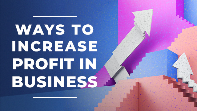 How to Increase Profit in Business in 5 Simple Ways