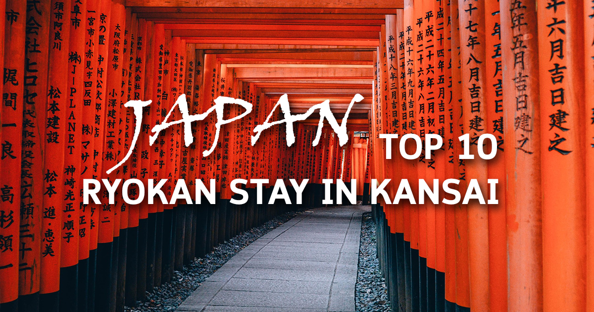 Top 10  Japanese Kansai  Ryokan Stay