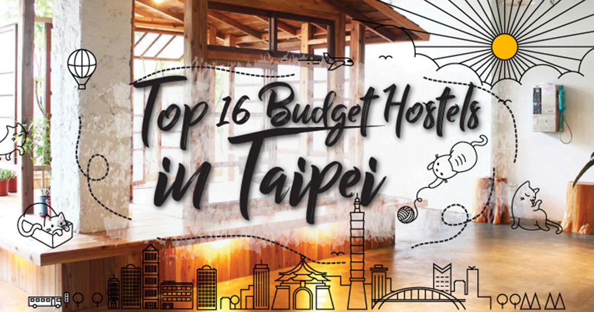 Top 15 Budget Hostels in Taipei