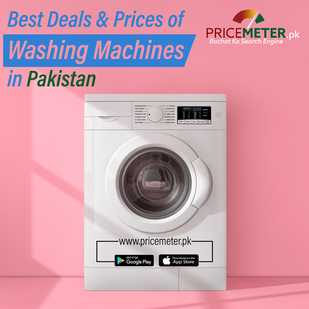 Best Deals and Prices of Washing Machines in Pakistan