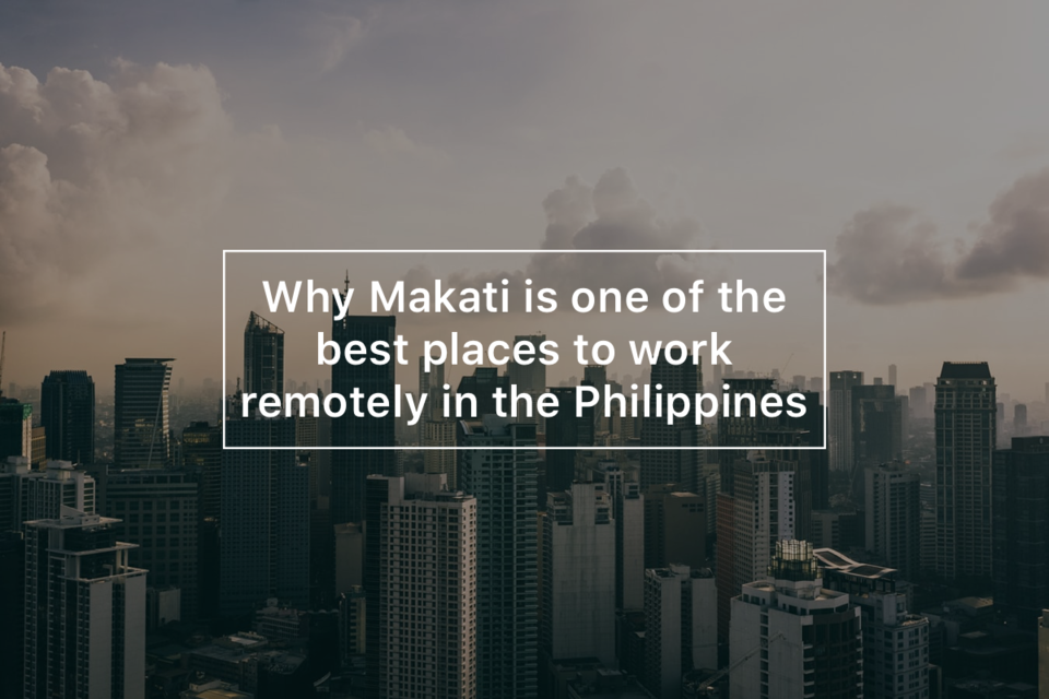 Why Makati is one of the best places to work remotely in the Philippines