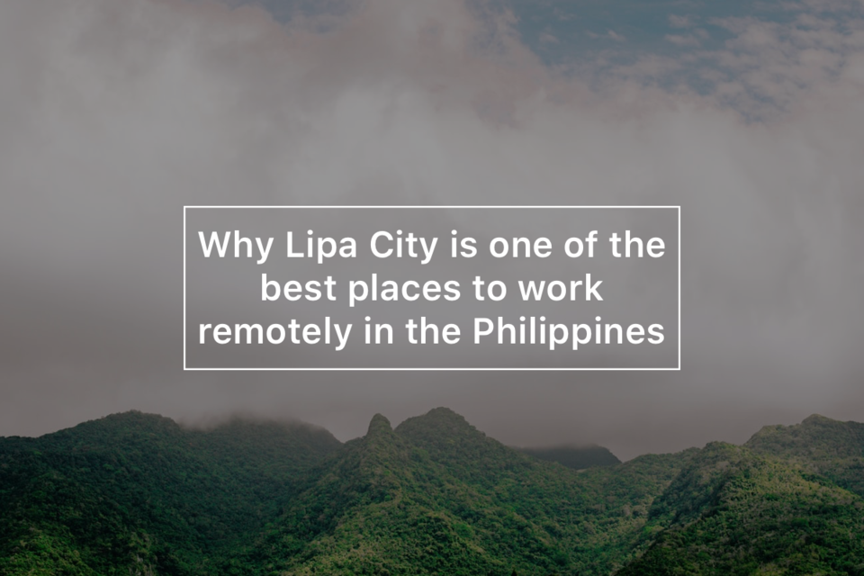 Why Lipa City is one of the best places to work remotely in the Philippines