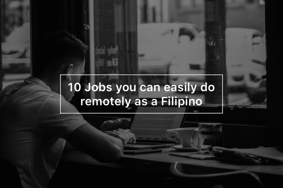 10 Jobs you can easily do remotely as a Filipino