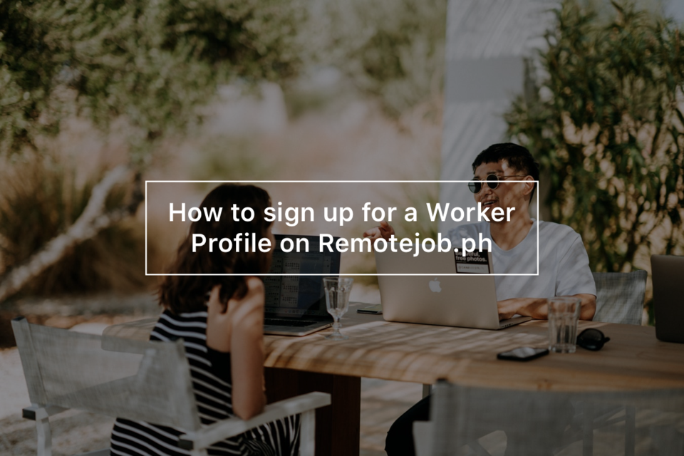 How to sign up for a Worker Profile on Remotejob.ph