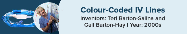 Teri Barton-Salinas and Gail Barton-Hay invented colour-coded IV Lines