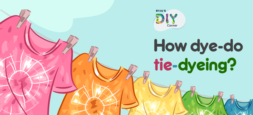 How dye-do tie-dying?