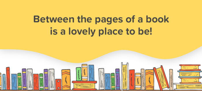 Between the pages of a book is a lovely place to be!