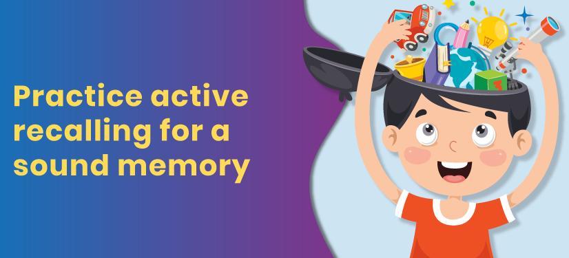 practice active recalling for better memory