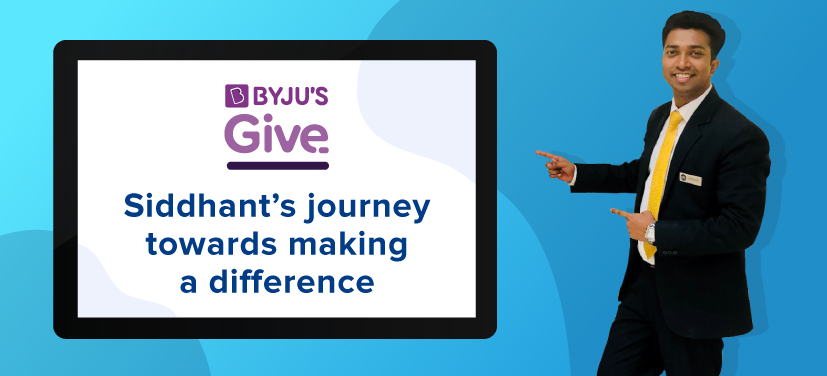 Siddhant's journey with BYJU'S Give