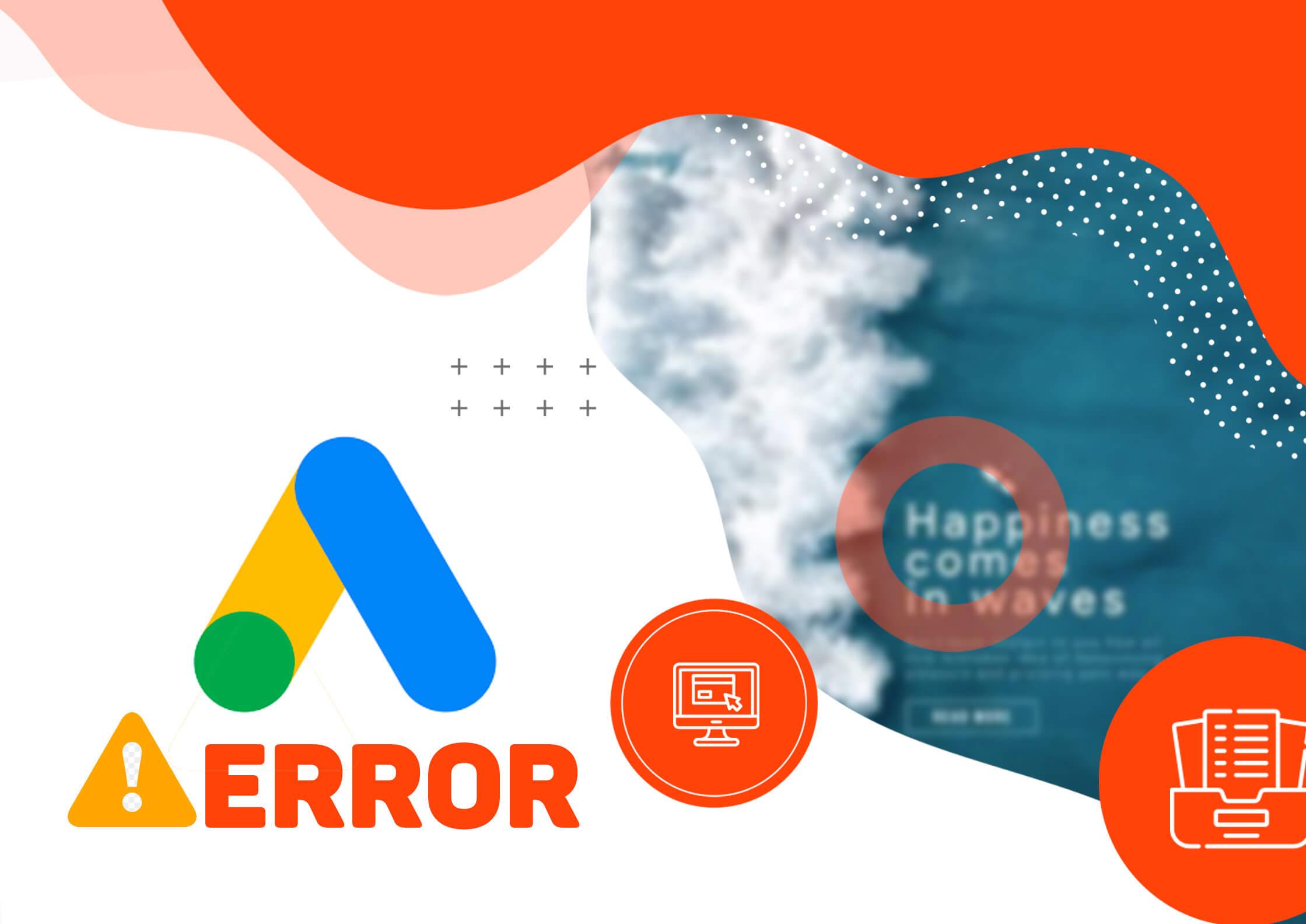 Các lỗi phổ biến nhất khi chạy Google Ads